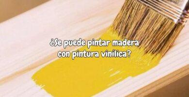 ¿Se puede pintar madera con pintura vinílica_