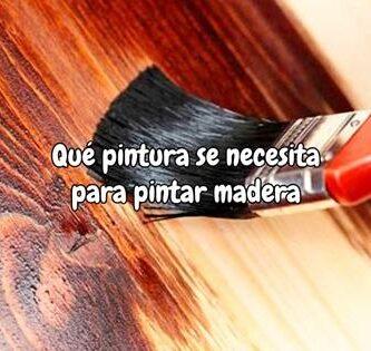 Qué pintura se necesita para pintar madera