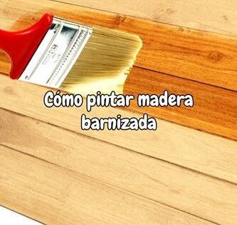Cómo pintar madera barnizada