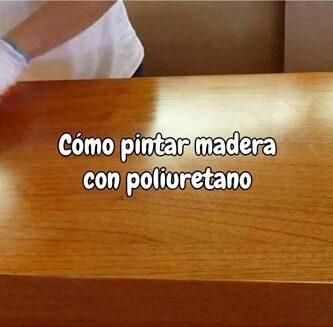 Como pintar madera con poliuretano